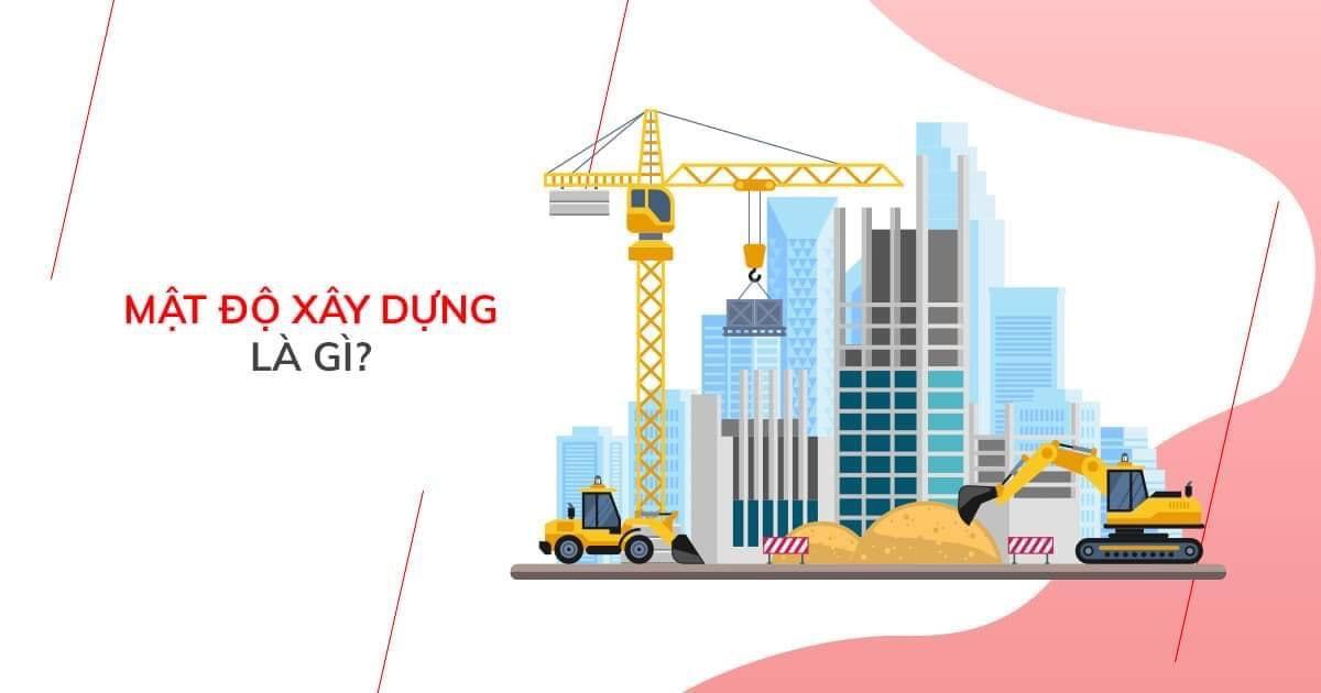 Mật độ xây dựng là gì? Ý nghĩa của quy chuẩn mật độ xây dựng