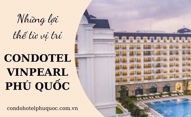 Lợi thế từ vị trí Condotel Vinpearl Phú Quốc