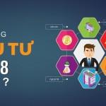 Xu hướng đầu tư năm 2018 là gì?