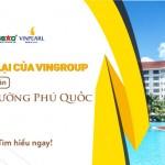 Sự trở lại của Vingroup với siêu dự án nghỉ dưỡng Phú Quốc