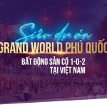 Có nên đầu tư Grand World Phú Quốc hay không?