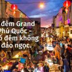 Mô hình thành phố không ngủ tại dự án Grand World Phú Quốc