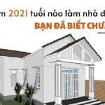 Xem ngày làm nhà 2021 giúp gia chủ thuận lợi, bình an